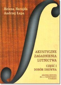 10.-H.-Harajda-A.-Łapa-Akustyczne-zagadnienia-lutnictwa-t.-I-Dobór-Drewna
