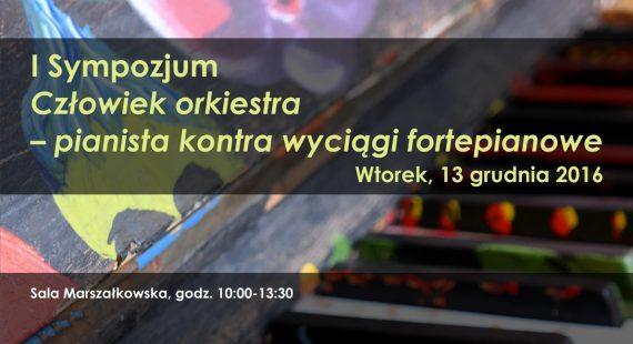 """ISympozjum """"Człowiek orkiestra – pianista kontra wyciągi fortepianowe"""""""