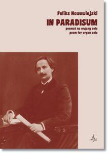 20.-F.-Nowowiejski-In-Paradisum-poemat-na-organy-solo-poem-for-organ-solo-Red.-naukowa-Academic-ed.-E.-Karolak-W.-Gawiejnowicz