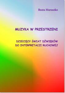 25.-B.-Muraszko-Muzyka-w-przestrzeni.-Dziecięcy-świat-dźwięków-do-interpretacji-ruchowej