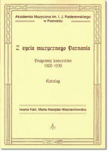 30.-I.-Fokt-M.-Harajda-Wojciechowska-Z-życia-muzycznego-Poznania.-Programy-koncertów-1900-1939