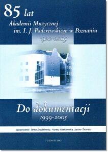 34.-85-lat-Akademii-Muzycznej-im.-I.-J.-Paderewskiego-w-Poznaniu1920-2005.-Do-dokumentacji-1999-2005