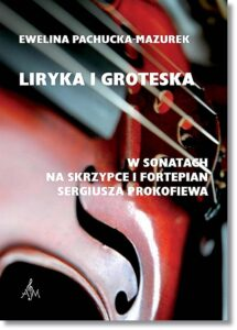 40.-E.-Pachucka-Mazurek-Liryka-i-groteska-w-sonatach-na-skrzypce-i-fortepian-Sergiusza-Prokofiewa