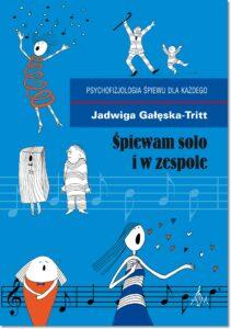 47.-J.-Gałęska-Tritt-Śpiewam-solo-i-w-zespole.-Psychofizjologia-śpiewu-dla-każdego