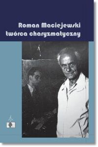 49.-R.-Maciejewski-twórca-charyzmatyczny