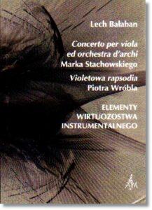 54.-L.-Bałaban-Elementy-wirtuozostwa-instrumentalnego.-Concerto-per-viola-ed-orchestra-darchi-Marka-Stachowskiego-Violetowa-rapsodia-Piotra-Wróbla