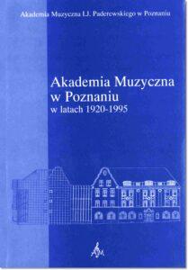 7.-Akademia-Muzyczna-w-Poznaniu-w-latach-1920-1995.-Księga-Jubileuszowa-siedemdziesięciopięciolecia-Akademii-Muzycznej-im.-I.-J.-Paderewskiego.