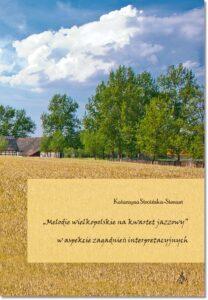 """75.-K.-Stroińska-Sierant-""""Melodie-wielkopolskie-na-kwartet-jazzowy""""-w-aspekcie-zagadnień-interpretacyjnych"""