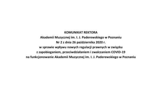 Komunikat Rektora nr2 zdnia 26 października 2020 r.wsprawie wpływu nowych regulacji prawnych wzwiązku zzapobieganiem, przeciwdziałaniem izwalczaniem COVID-19