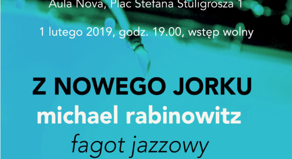 """Pracownia Fagocisty – """"Z Nowego Jorku"""": Michael Rabinowitz – fagot jazzowy"""