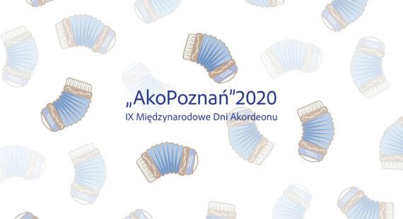 """IX Międzynarodowe Dni Akordeonu """"AkoPoznań 2020"""""""