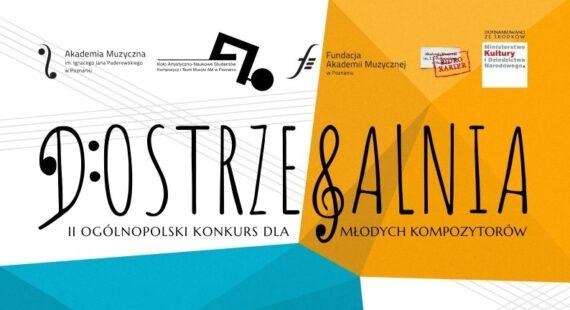 DOSTRZEGALNIA – II Ogólnopolski konkurs dla młodych kompozytorów – Zaproszenie