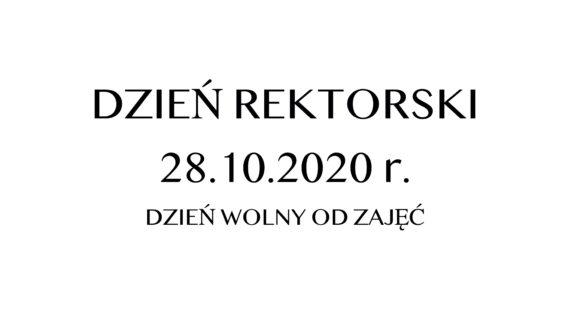 Rektor ogłasza 28.10.2020 r.dniem rektorskim.