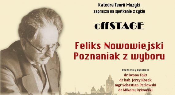 """""""Feliks Nowowiejski. Poznaniak zwyboru"""" – Panel dyskusyjny zcyklu OFFSTAGE"""