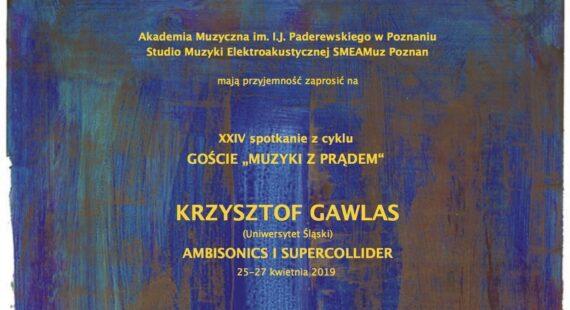 """XXIV Spotkanie z cyklu """"Goście Muzyki z prądem"""" – Krzysztof Gawlas (Uniwersytet Śląski)"""