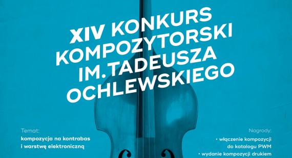 XIV Konkurs Kompozytorski im.Tadeusza Ochlewskiego